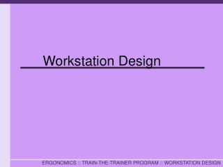 Workstation Design