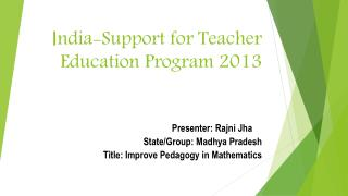 I ndia-Support for Teacher Education Program 2013