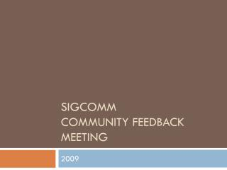 SIGCOMM Community feedback Meeting