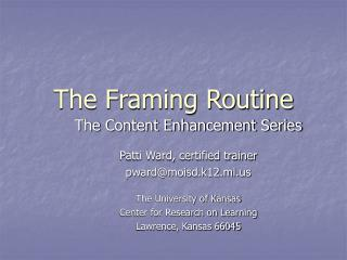 The Framing Routine