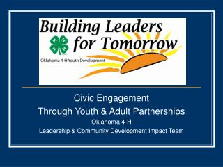 Civic Engagement Through Youth & Adult Partnerships Oklahoma 4-H