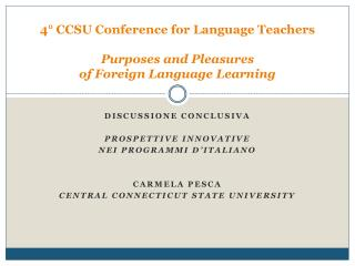 4° CCSU Conference for Language Teachers Purposes and Pleasures  of Foreign Language Learning