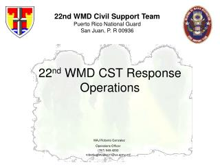 22 nd  WMD CST Response Operations