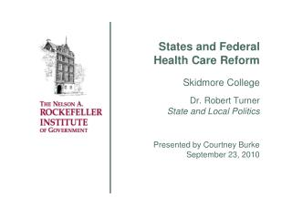 States and Federal Health Care Reform Skidmore College Dr. Robert Turner State and Local Politics