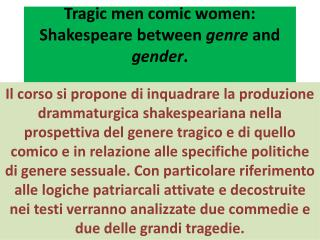 Tragic men comic women: Shakespeare between  genre  and  gender .