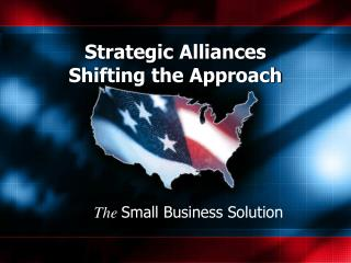 Strategic Alliances Shifting the Approach