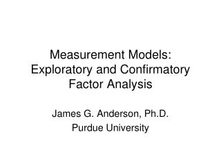 Measurement Models: Exploratory and Confirmatory Factor Analysis