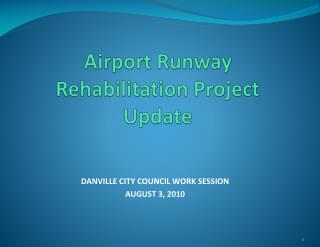 Airport Runway Rehabilitation Project Update