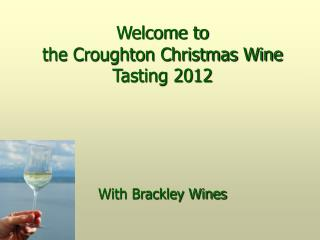 Welcome to  the Croughton Christmas Wine Tasting 2012