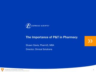 The Importance of P&T in Pharmacy