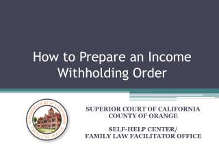 How to Prepare an Income Withholding Order