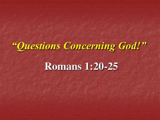 """Questions Concerning God!"""