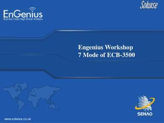 Engenius Workshop 7 Mode of ECB-3500
