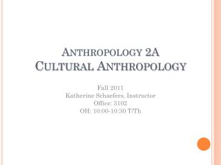 Anthropology 2A Cultural Anthropology