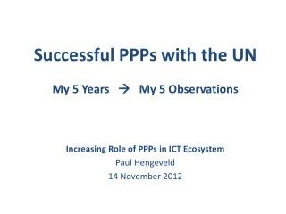 Successful PPPs with the UN My  5  Years      My 5  Observations