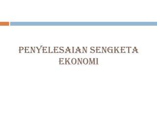 Penyelesaian Sengketa Ekonomi