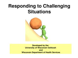 Responding to Challenging Situations