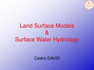 Land Surface Models  & Surface Water Hydrology