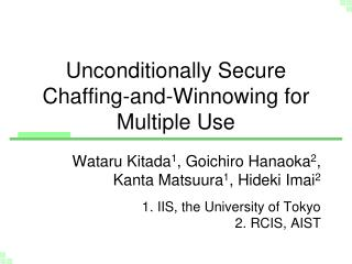 Unconditionally Secure Chaffing-and-Winnowing for Multiple Use
