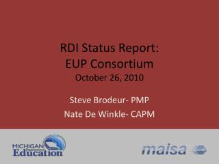 RDI Status Report: EUP Consortium October 26, 2010