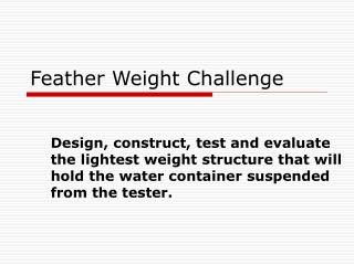 Feather Weight Challenge