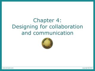 Chapter 4:  Designing for collaboration and communication