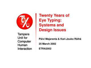 Twenty Years of  Eye Typing:  Systems and  Design Issues