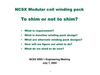 NCSX Modular coil winding pack To shim or not to shim?