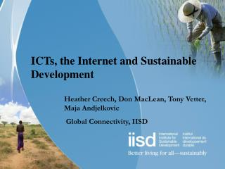 ICTs, the Internet and Sustainable Development