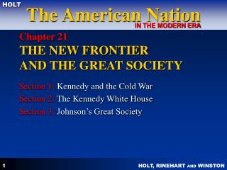 Chapter 21  THE NEW FRONTIER  AND THE GREAT SOCIETY