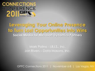 Mark Polino - I.B.I.S., Inc. Jon Rivers – Data Masons, Inc.