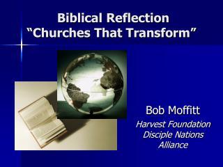 "Biblical Reflection  ""Churches That Transform"""