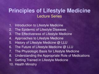 Principles of Lifestyle Medicine Lecture Series