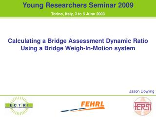 Calculating a Bridge Assessment Dynamic Ratio Using a Bridge Weigh-In-Motion system