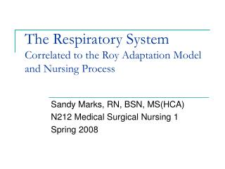The Respiratory System Correlated to the Roy Adaptation Model and Nursing Process