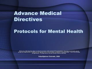 Advance Medical Directives Protocols for Mental Health