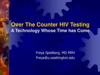 Over The Counter HIV Testing A Technology Whose Time has Come