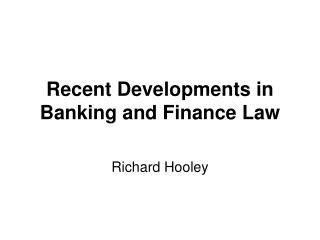 Recent Developments in Banking and Finance Law