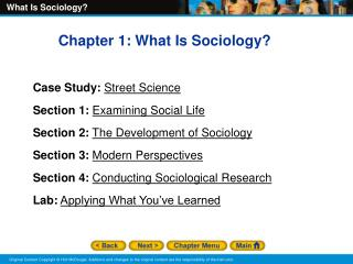 Chapter 1: What Is Sociology? Case Study:  Street Science Section 1: Examining Social Life