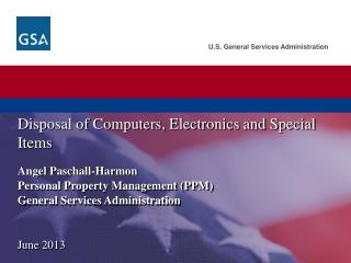 Angel  Paschall -Harmon Personal  Property Management (PPM) General Services Administration