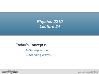 Physics 2210 Lecture 24
