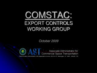 COMSTAC : EXPORT CONTROLS  WORKING GROUP October  2009