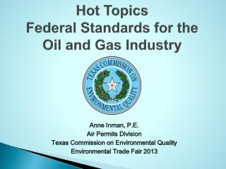 Hot Topics  Federal Standards for the  Oil and Gas Industry