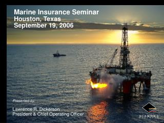 Marine Insurance Seminar Houston, Texas September 19, 2006