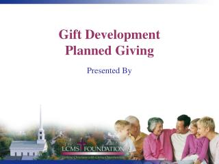 Gift Development  Planned Giving