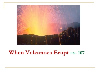 Volcanoes: The Eruptions, The Lava, and The Types