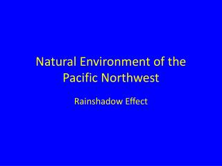 Natural Environment of the Pacific Northwest
