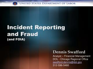 Incident Reporting and Fraud  (and FOIA)