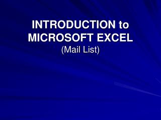 INTRODUCTION to MICROSOFT EXCEL (Mail List)