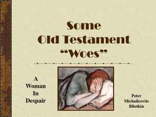 "Some Old Testament ""Woes"""